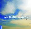 Vergrößerte Darstellung Cover: Morgenstimmung. Externe Website (neues Fenster)