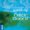 Vergrößerte Darstellung Cover: Spirit of Celtic Dance. Externe Website (neues Fenster)