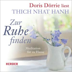 """Doris Dörrie liest Thich Nhat Hanh """"Zur Ruhe finden"""""""