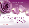 "Vergrößerte Darstellung Cover: Jan Josef Liefers liest ""From Shakespeare with love"". Externe Website (neues Fenster)"