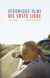 Vergrößerte Darstellung Cover: Die erste Liebe. Externe Website (neues Fenster)