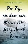 Vergrößerte Darstellung Cover: Der Tag, an dem ein Mann vom Berg Amar kam. Externe Website (neues Fenster)