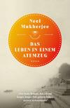 Vergrößerte Darstellung Cover: ¬Das¬ Leben in einem Atemzug. Externe Website (neues Fenster)