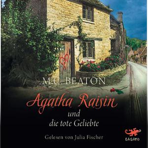 Agatha Raisin und die tote Geliebte