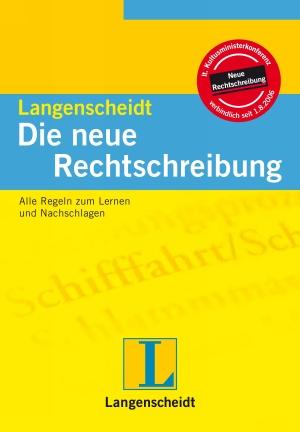 Langenscheidt - die neue Rechtschreibung
