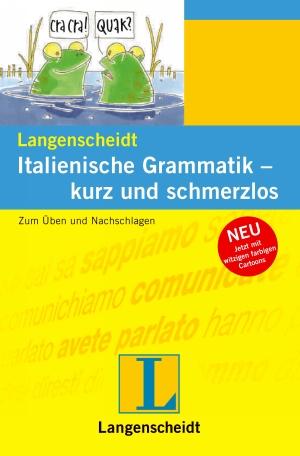 Italienische Grammatik - kurz und schmerzlos