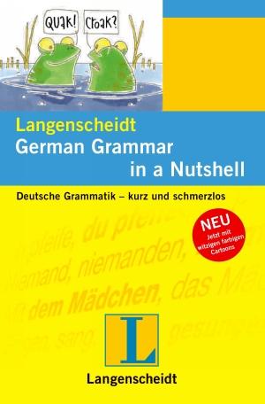 German grammar in a nutshell - deutsche Grammatik kurz und schmerzlos