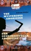 The Mysterious Aborigine - Der geheimnisvolle Aborigine