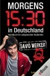Vergrößerte Darstellung Cover: Morgens 15:30 in Deutschland. Externe Website (neues Fenster)