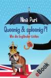 Queenig & spleenig?!