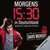 Vergrößerte Darstellung Cover: Morgens 15.30 in Deutschland. Externe Website (neues Fenster)