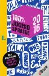 Vergrößerte Darstellung Cover: 100 % Jugendsprache 2016. Externe Website (neues Fenster)