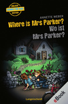 Where is Mrs Parker? - Wo ist Mrs Parker?