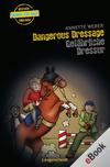 Dangerous dressage - gefährliche Dressur