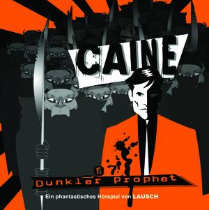 Caine - Dunkler Prophet