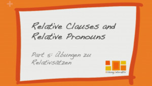 Der englische Relativsatz / Relative Clauses and Relative Pronouns
