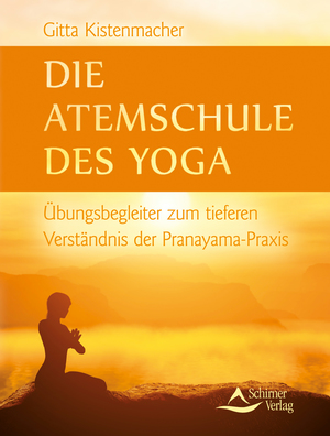 Die Atemschule des Yoga