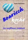 Vergrößerte Darstellung Cover: Boarisch kocht. Externe Website (neues Fenster)