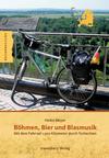 Böhmen, Bier und Blasmusik
