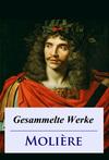 Molière - Gesammelte Werke