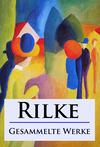 Rilke - Gesammelte Werke