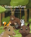 Vergrößerte Darstellung Cover: Knoxi und Roxi. Externe Website (neues Fenster)