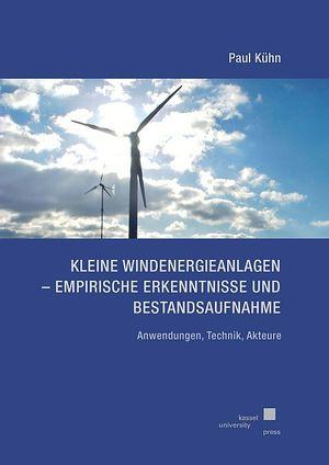 Kleine Windenergieanlagen - Empirische Erkenntnisse und Bestandsaufnahme