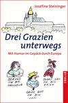 Vergrößerte Darstellung Cover: Drei Grazien unterwegs. Externe Website (neues Fenster)