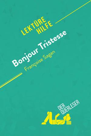 Bonjour Tristesse von Françoise Sagan (Lektürehilfe)