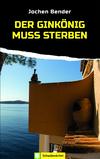 Vergrößerte Darstellung Cover: Der Ginkönig muss sterben. Externe Website (neues Fenster)
