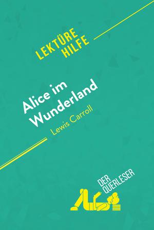 Alice im Wunderland von Lewis Carroll (Lektürehilfe)