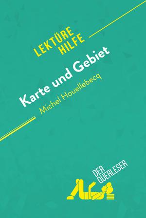 Karte und Gebiet von Michel Houellebecq (Lektürehilfe)