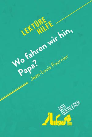 Wo fahren wir hin, Papa? von Jean-Louis Fournier (Lektürehilfe)