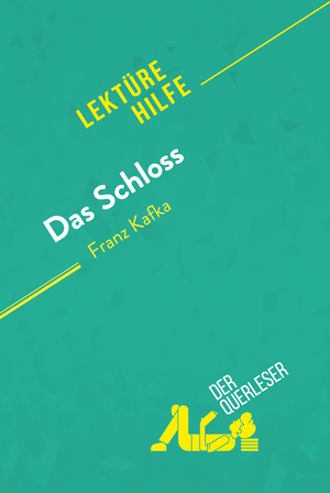 Das Schloss von Franz Kafka (Lektürehilfe)