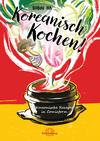 Vergrößerte Darstellung Cover: Koreanisch Kochen!. Externe Website (neues Fenster)