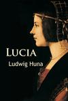 Vergrößerte Darstellung Cover: Lucia. Externe Website (neues Fenster)