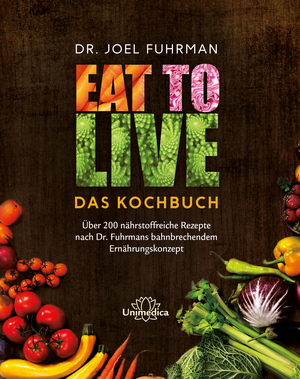 Eat to live - Kochbuch