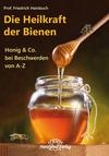 Vergrößerte Darstellung Cover: Die Heilkraft der Bienen. Externe Website (neues Fenster)