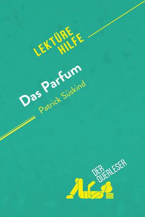 Das Parfum von Patrick Süskind (Lektürehilfe)