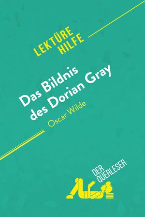 Das Bildnis des Dorian Gray von Oscar Wilde (Lektürehilfe)