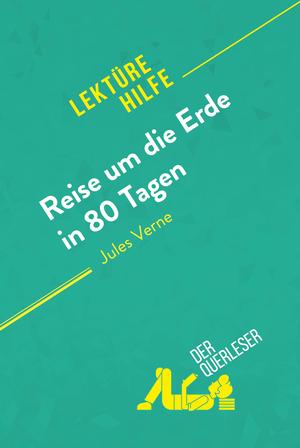 Reise um die Erde in 80 Tagen von Jules Verne (Lektürehilfe)