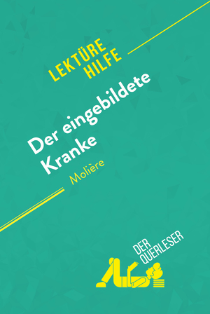 Der eingebildete Kranke von Molière (Lektürehilfe)