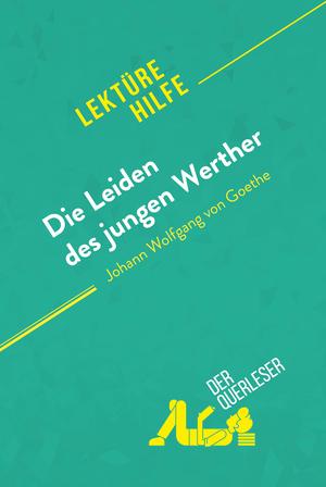 Die Leiden des jungen Werther von Johann Wolfgang Goethe (Lektürehilfe)