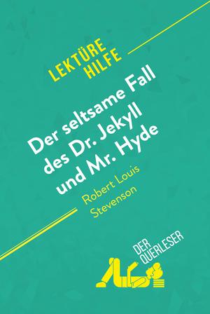Der seltsame Fall des Dr. Jekyll und Mr. Hyde von Robert Louis Stevenson (Lektürehilfe)