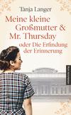 Meine kleine Großmutter & Mr. Thursday oder Die Erfindung der Erinnerung
