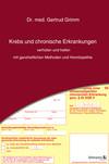 Krebs und chronische Erkrankungen verhüten und heilen - mit ganzheitlichen Methoden und Homöopathie