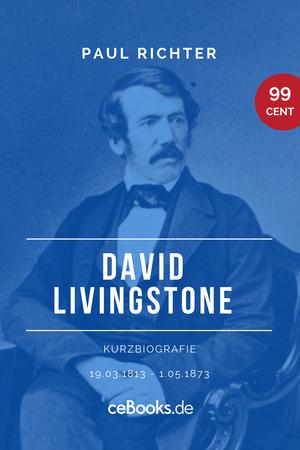 David Livingstone 1813 - 1873