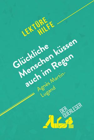 Glückliche Menschen küssen auch im Regen von Agnès Martin-Lugand (Lektürehilfe)