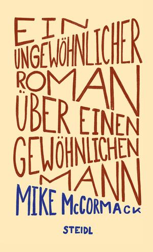 Ein ungewöhnlicher Roman über einen gewöhnlichen Mann