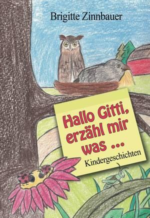 Hallo Gitti, erzähl mir was ...